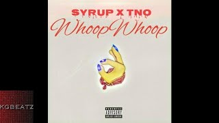 Syrup x TNO - Whoop Whoop [Prod. By DreDaMost] [New 2018]