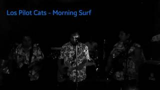 Los Pilot Cats - Morning Surf (Foro Malaquías)
