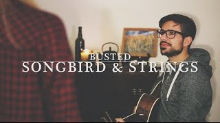 Songbird & Strings - Busted (Troy Cartwright cover)