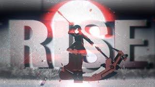 ● RWBY | Rise [+xKizzleKat]