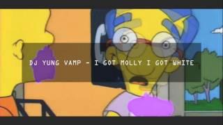 DJ YUNG VAMP - I GOT MOLLY I GOT WHITE