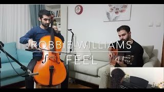 Robbie Williams-Feel (Guitar&Cello&Piano Cover)-Acoustic Session