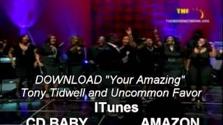 Tony Tidwell & Uncommon FAVOR-YOU'RE AMAZING