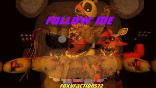 [FNAF SONG SFM] Follow Me
