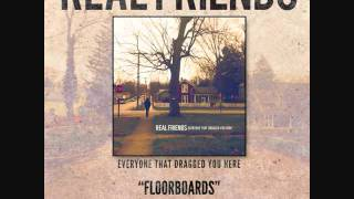 Real Friends-Floorboards