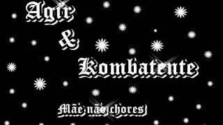 Agir ft kombatente - mae nao chores.