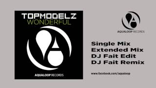 Topmodelz - Wonderful (DJ Fait Remix)