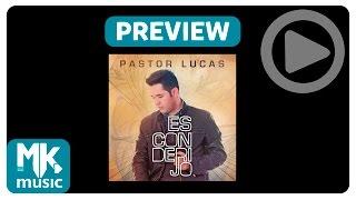 Pr. Lucas - Preview Exclusivo do CD Esconderijo - Julho 2015
