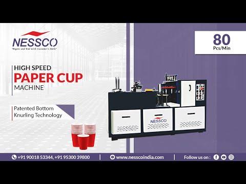 High Speed Paper Cup Making Machine (80 Pcs/Min)  || NESSCO