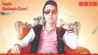 Farruko - Obsesionado (Cover Castillo)