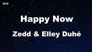 Happy Now - Zedd & Elley Duhé -  Karaoke 【No Guide Melody】 Instrumental