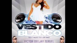 don omar_Yaga y Mackie feat. Don omar - Vestido blanco REMIX (Victor Dj Teruel & Sergio Garcia)