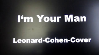 I'm Your Man (Leonard-Cohen-Cover) - by Freund...