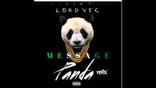 PANDA ( Nigeria remix)- LORD VIC- MESSAGE  2016