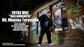 06. Fotoz Muz - MIEJSKA TURYSTYKA [solo remix] - Ballanganuta
