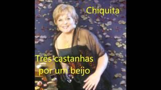 Chiquita - Três castanhas por um beijo (Arlindo de Carvalho)