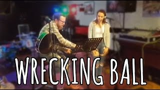 WRECKING BALL (Live cover)