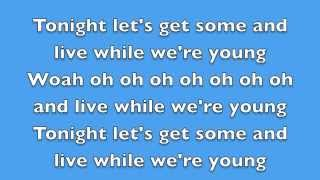 One Direction - Live While We're Young - Lyrics