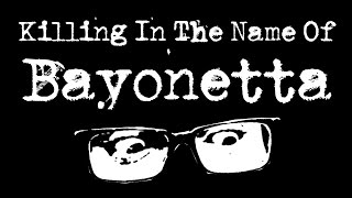 "♫LIVE♫ ""Killing In The Name of Bayonetta"""