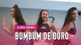 Bumbum de Ouro - Gloria Groove - Coreografia: Mete Dança