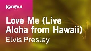 Karaoke Love Me (Live Aloha from Hawaii) - Elvis Presley *