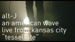 "alt-J: An American Wave ""Tessellate"""