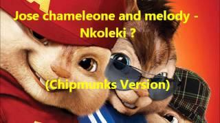 Dr Jose Chameleon and Melody - Nkoleki?  (Chipmunks Version)