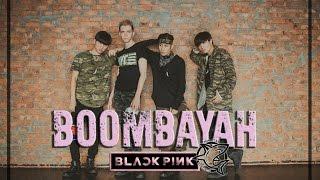 BLACKPINK ( 블랙핑크) – BOOMBAYAH (붐바야) Male ver. dance cover by Mon_Star