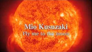 Mio Kusuzaki - Fly me to the moon
