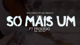 Badcompany Má Vida - Só Mais Um (Feat: prodigio)