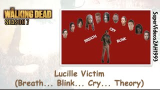 The Walking Dead: Lucille Victim [Breath... Blink... Cry... Theory] (Season 7)