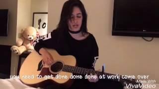 Camila cabello cover work/energy mashup with lyrics