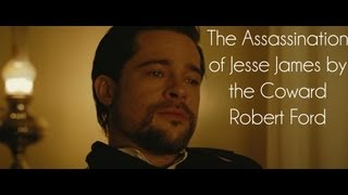 """The Assassination of Jesse James by the Coward Robert Ford"" - Crazy Scene"