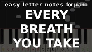 EVERY BREATH YOU TAKE - easy letter notes for piano - ☻