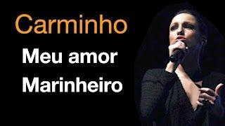 Meu amor Marinheiro - Introdução Canal GP - Carminho