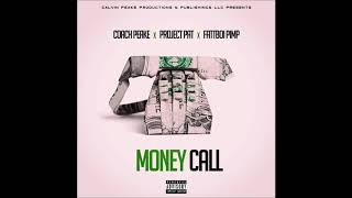 Coach Peake ft. Project Pat & FattBoi Pimp - Money Call
