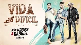 João Fernando e Gabriel - Vida Difícil - Part. Loubet (Lyric Vídeo)