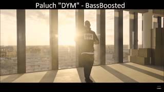 """Paluch """"DYM"""" - BassBoosted"""