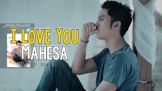 I Love You - Mahesa