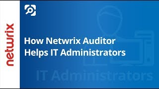 How IT Admins Save 10 Hours of Work Each Week with Netwrix Auditor