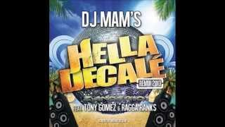 DJ MAMS  Hella Decale Remix 2013 feat Tony Gomez & Ragga Ranks
