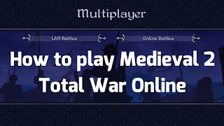 How to play Medieval 2 Total War Online! - Steam Servers!