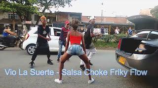 Vio La Suerte - Friky Flow - (Salsa Choke  2017 - 2018) baile urbano vídeo danece 2017