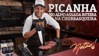 Como Fazer a Melhor Picanha no Alho - Assada inteira na churrasqueira | Netão! Bom Beef #68