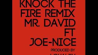 Knock the Fire Remix Mr David ft Joe-Nice