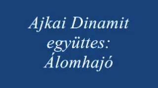 Ajkai Dinamit - Álomhajó