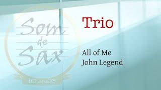 Som de Sax - All Of Me (John Legend)