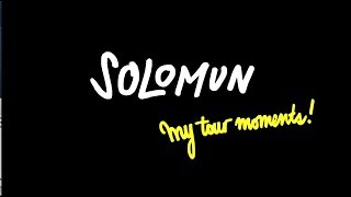 """Solomun my tour moments! """"chapter 1"""""""
