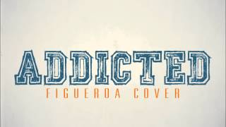 Maluma - Addicted (Figueroa Cover)