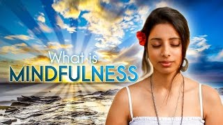 What Is Mindfulness And Why Is Everyone Talking About It